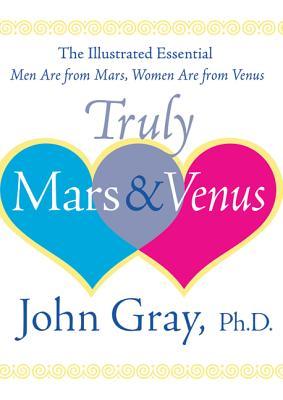 Truly Mars & Venus By Gray, John