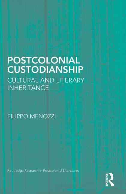 Postcolonial Custodianship By Menozzi, Filippo