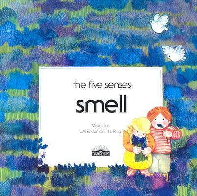 Smell By Rius, Maria/ Parramon, Jose Maria/ Puig, J. J.