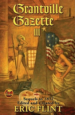 Grantville Gazette III By Flint, Eric (EDT)