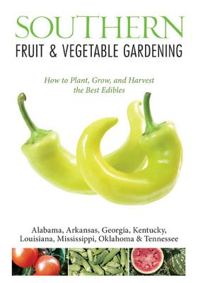 Southern Fruit & Vegetable Gardening By Elzer-Peters, Katie